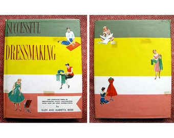 1950s Successful Dressmaking by Ellen & Marietta Resek Mid Century Hardcover Instructional Sewing Book