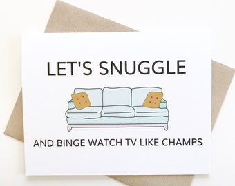 Lets snuggle and binge watch tv. love card. funny valentines day card.