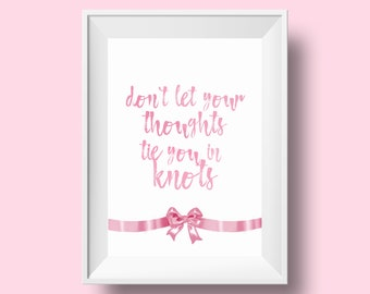 Pink Watercolor Printable Art Quote 8x10 Thoughts Tie You in Knots Motivational Anxiety Mental Health Awareness Empowerment Digital Download