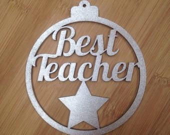 Best Teacher Laser Cut Bauble Christmas Decoration