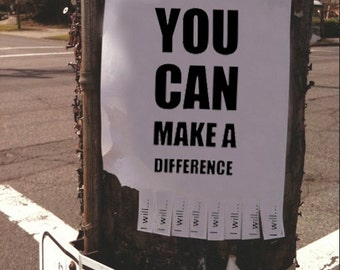 You Can Make a Difference (I Will...) * Inspirational Tear-Off Flyer * Printable Motivational Poster * Street Sign * Instant Download