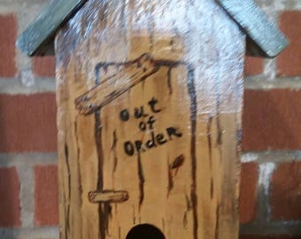 Birdhouse   hand painted  Outhouse with out of order sign.