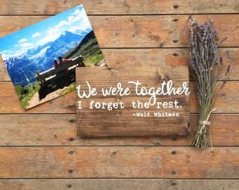 We were together, I forget the rest  Custom Hand painted Wood Sign,  small wood sign,  wood wedding sign, handlettered wood sign