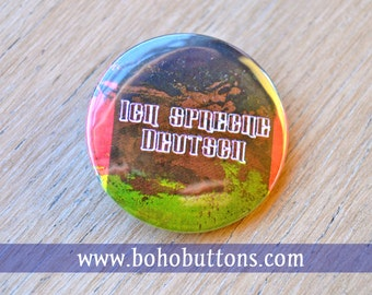 Ich Spreche Deutsch German Language Pinback Button, German Magnet, Germany Keychain, German Flag Pin, Backpack Pin, World Traveler, Teacher