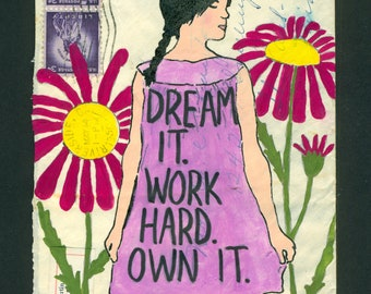 Dream It. Work Hard. Own It. Small Original Art