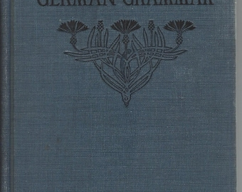 A First German Grammar 1916 By Phillip Allen & Paul Phillipson University of Chicago Like New