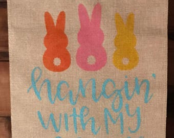 Hangin' With My Peeps Handpainted Burlap Garden Flag/Easter Flag