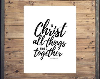 In Christ All Things Hold Together Colossians 1:17 8.5 x 11 Digital Print || Scripture, Art, Bible, Christian, Encouragement, Wedding, Gift