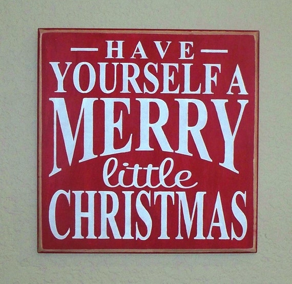 Wooden Christmas Sign - Have Yourself a MERRY little CHRISTMAS -  12 x 12 - hand painted wooden board - Red & White
