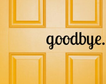 goodbye, hello, door decal, goodbye door decal, outdoor door decals, outdoor decals, curb appeal, funny decals, home decor, home decor decal