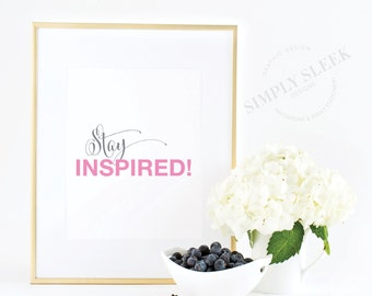 Stay inspired – pink and grey motivational inspirational 8x10 wall art print