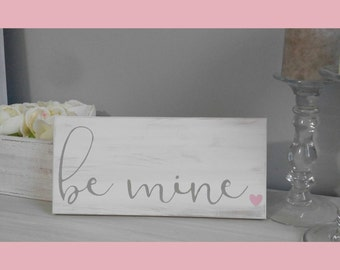 "Be Mine Wooden Rustic Sign 13"" x 6"" / Valentine's Day/ Anniversary/ Gift / February 14"