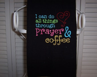 Black kitchen towel with machine embroidery prayer and coffee quote
