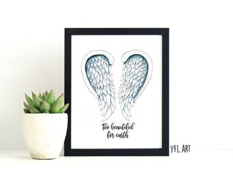 Too Beautiful for Earth - Miscarriage Memorial - Pregnancy Loss - Angel wings - Watercolour - Miscarriage gift -Three color choices.