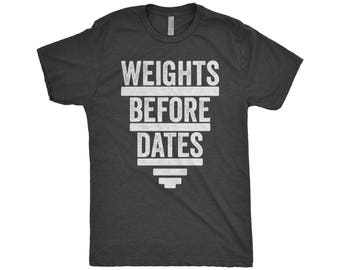 Weights Before Dates, Weightlifting Shirt, Workout Shirt, Gym Shirt, Weightlifter,  Squat, Next Level Apparel Tri-Blend Shirt