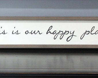 This Is Our Happy Place Handmade Free Flowing Script Framed Wooden Sign Art  Home Décor Rustic Modern Farmhouse Over Above Door Frame
