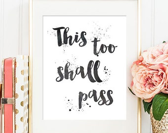 This Too Shall Pass - 8x10 Inspirational Print, Motivational Quote, Inspirational Quote, Printable Art