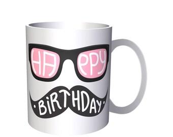 Happy Birthday Pink Black Spectacles Mustache 11oz Mug o37