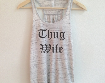 Thug Wife Tank Top for Women - Wife Tank Tops - Wife Shirts - Thug Wife Shirt - Funny Wife Shirts - Cute Wife Shirts