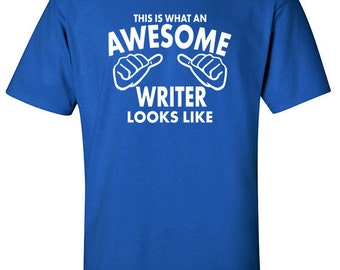 Gifts for Authors | Awesome Writer | Writer T-Shirt | Writing Gift | Presents for Writers | Writing Student | Writing T Shirts | #560