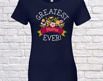 Greates Mama Ever Since (Any Year), Mama Gift, Mama Birthday, Mama tshirt, Mama Gift Idea, Baby Shower,