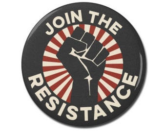 """Join The Resistance Button 1.25"""" or 2.25"""" Pinback Pin Button President Campaign Anti Donald Trump, not my president, Resist"""