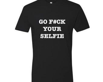 Go F*ck your selfie