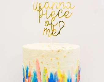 Wanna Piece of Me? - Cake Topper | Gold Foil | Gold Foil Cake Topper | Customizable