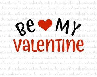 Be My Valentine Digital File (svg, dxf, png, jpeg)