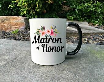 Matron of Honor mug, Wedding party gift, Wedding gift, Bridesmaid gift, Wedding mug, Bridesmaid mug, Matron of honor, Maid of honor