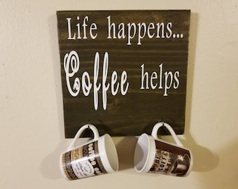 Life Happens...Coffee Helps. Wood sign mug holder. 12 x 12