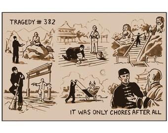 Tragedy 382: Chores Print