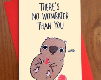 There's no one better than you, no wombater than you silly wombat valentines card funny valentines card mothers day fathers day
