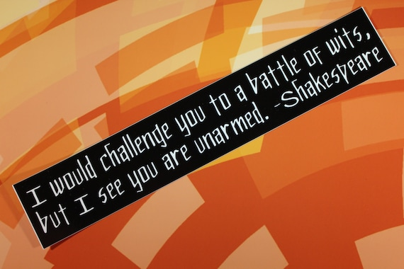 Shakespeare vinyl sticker i would challenge you to a battle of wits bumper car bike laptop guitar