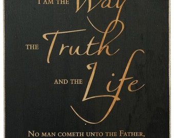 I Am The Way, The Truth And The Life Inspirational Plaque