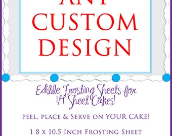 EDIBLE Imagery on Edible Frosting Image Sheets on 8x10 for Birthday Cakes