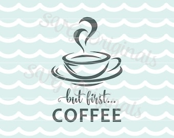 But first Coffee SVG Coffee But first coffee SVG Vector File. So many uses. Cricut Explore and more.