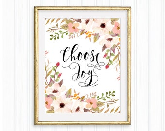 Choose Joy, Printable quote, Home Decor, Wall Art, Typography, Inspirational Wall Art, Motivational Print, Watercolor floral, Positive quote