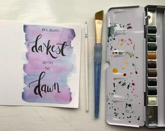 It's Always Darkest Before The Dawn handmade card