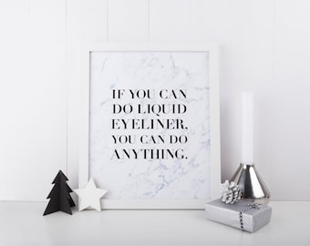 Inspirational Quote Print - Marble Quote Print - Make up Print - Funny Quote Print - Bedroom Print - Eyeliner Quote Print - Marble Print