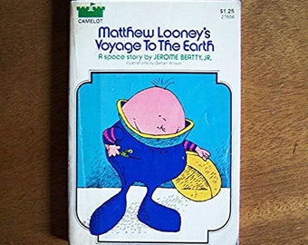 Matthew Looney's Voyage to The Earth by Jerome Beatty - Pictures by Gahan Wilson - Older Reader Children's Book - Science Fiction