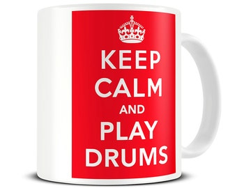 Keep Calm and Play Drums Coffee Mug - gift for dad - brother gift - father's day gift - gifts for drummers MG040