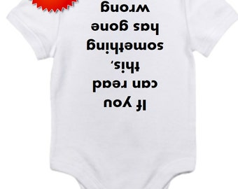 ON SALE Funny upside down something is wrong bodysuit you pick size newborn / 0-3 / 3-6 / 6-12 / 18 / month