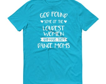 Dance Mom Shirt, Funny Dance Mom, Dance Mama, Dancing Mommy, Loudest Women Dance Moms, Loud Mom, Dance Momma Tee Shirt