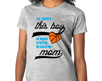 So There's This Boy, He Kinda Stole My Heart, He Calls Me Mom Basketball custom T-Shirt.