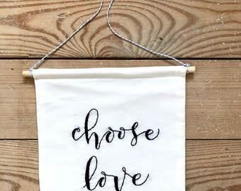 Choose Love wall banner. Pennant banner. Wall flag