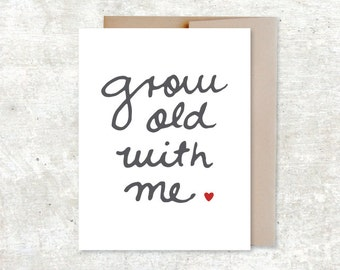 Grow Old With Me Card - Valentines Day Card - Wedding Card - Anniversary Card