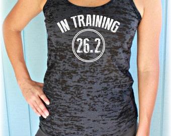 Womens In Training Marathon Running Tank Top. 26.2 Race Training Tank. Burnout Tank Top. Workout Inspiration.