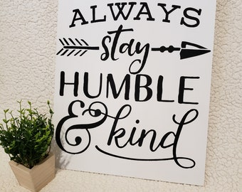 Always Stay Humble And Kind Sign/farm house signs// handmade/ amishmade/ living room sign/farmhouse decor/dining room decor/home decor