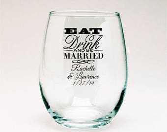 24 pcs - Eat, Drink & Be Married Personalized 9oz Stemless Wine Glass - Wedding Favor-Anniversary Favors-Engagement Favors- PPD-JM93418-9OZ